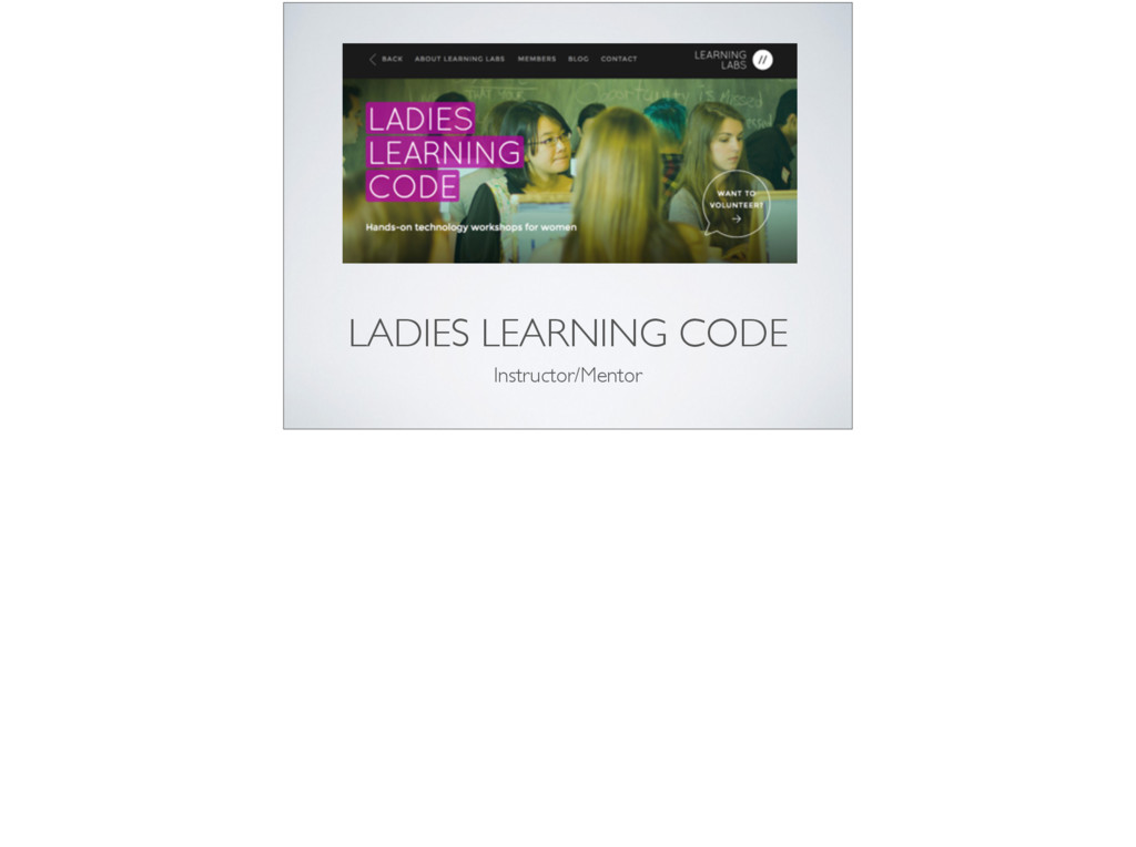 LADIES LEARNING CODE Instructor/Mentor