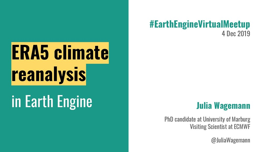 ERA5 climate reanalysis in Earth Engine Julia W...