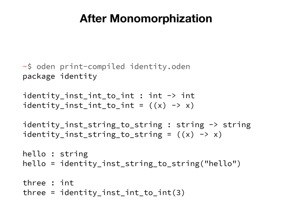 After Monomorphization ~$ oden print-compiled i...