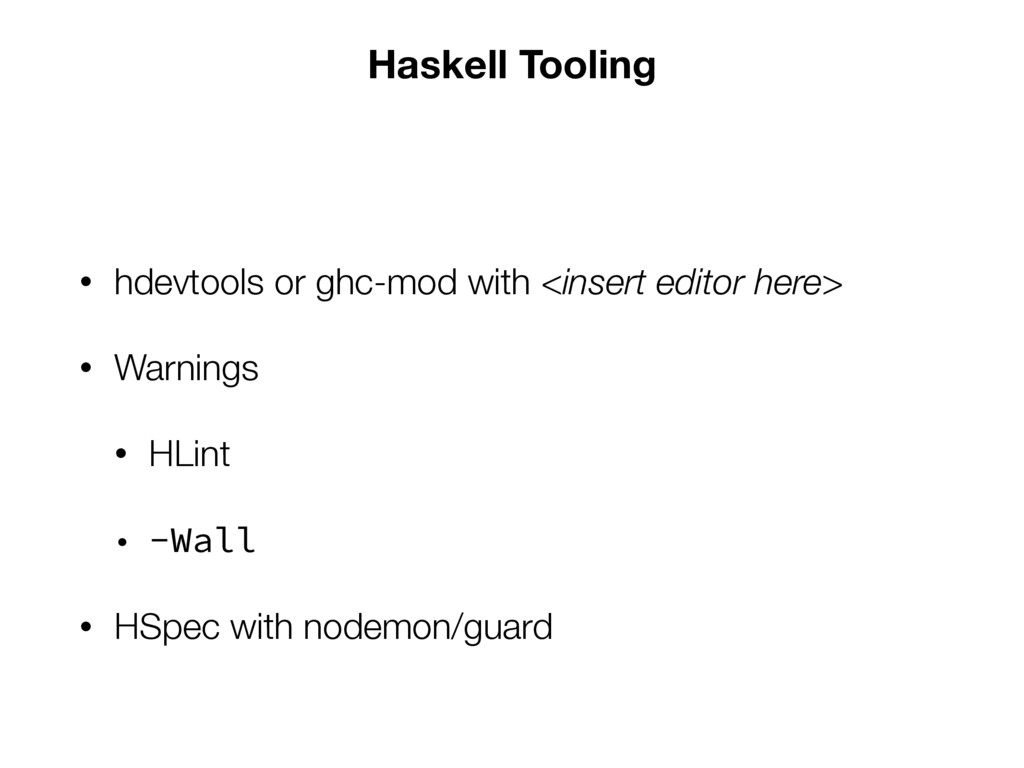 Haskell Tooling • hdevtools or ghc-mod with <in...
