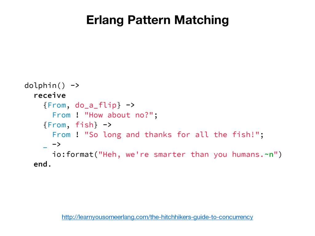 Erlang Pattern Matching dolphin() -> receive {F...