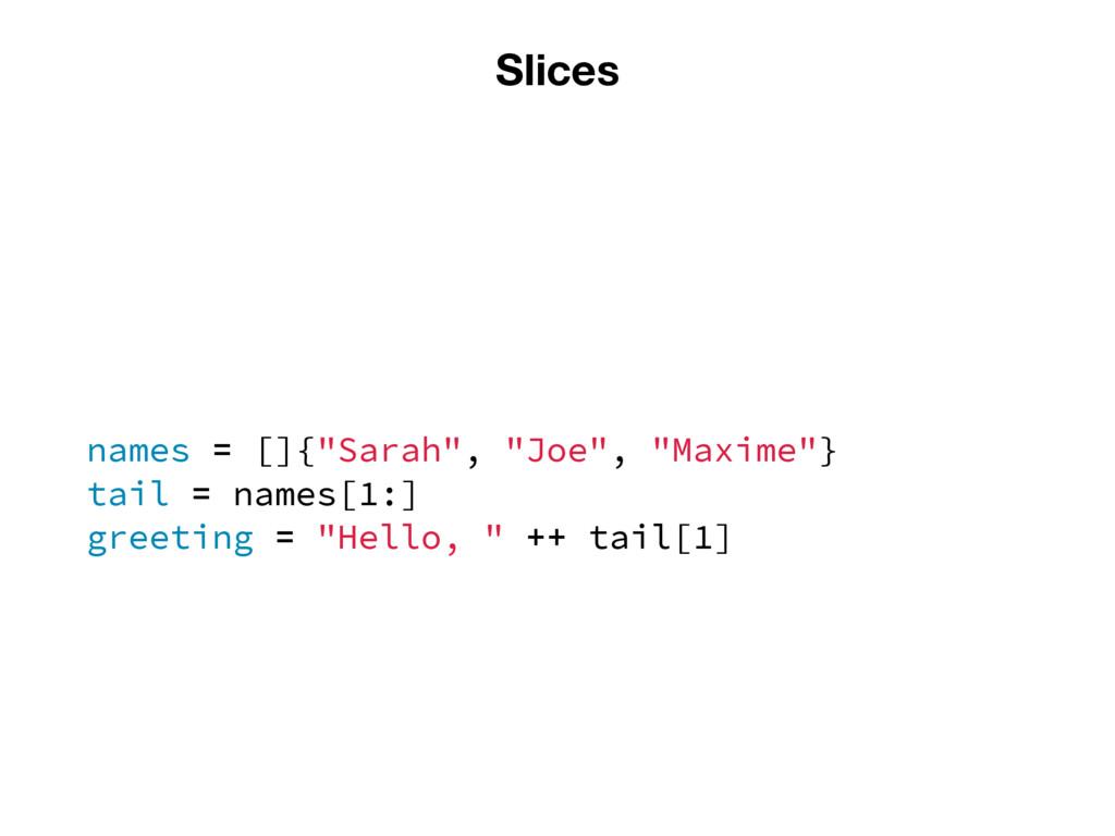 "Slices names = []{""Sarah"", ""Joe"", ""Maxime""} tai..."