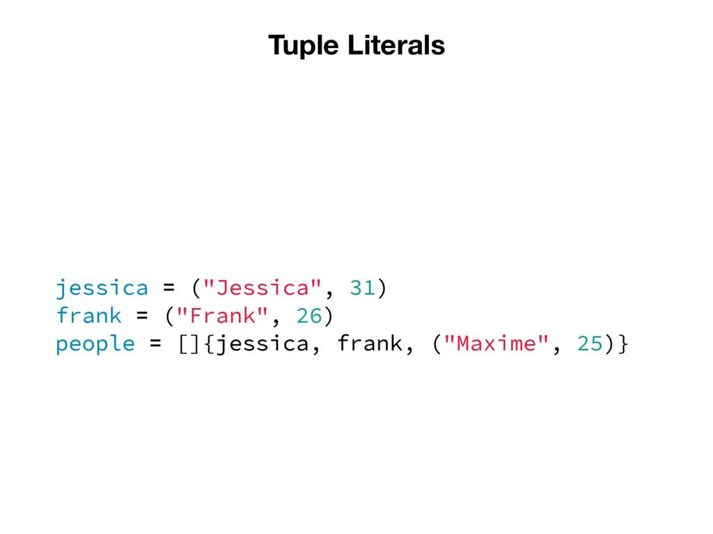 """Tuple Literals jessica = (""""Jessica"""", 31) frank ..."""