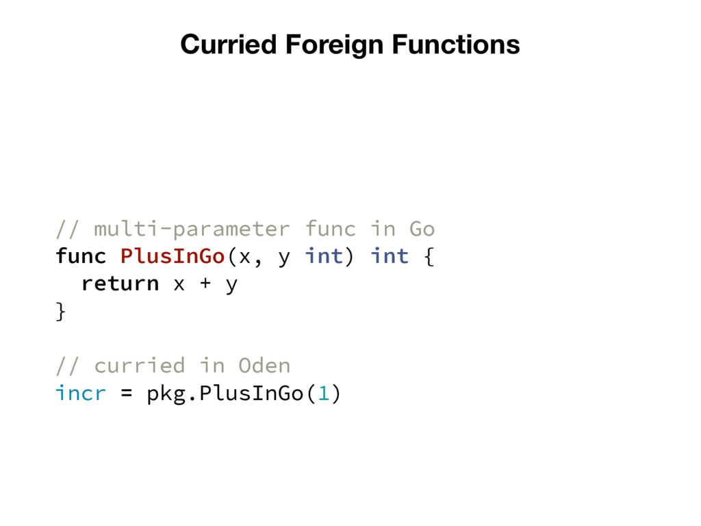 Curried Foreign Functions // multi-parameter fu...
