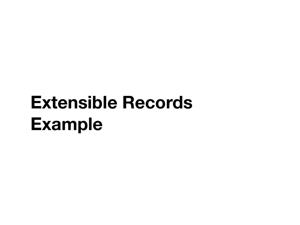 Extensible Records Example