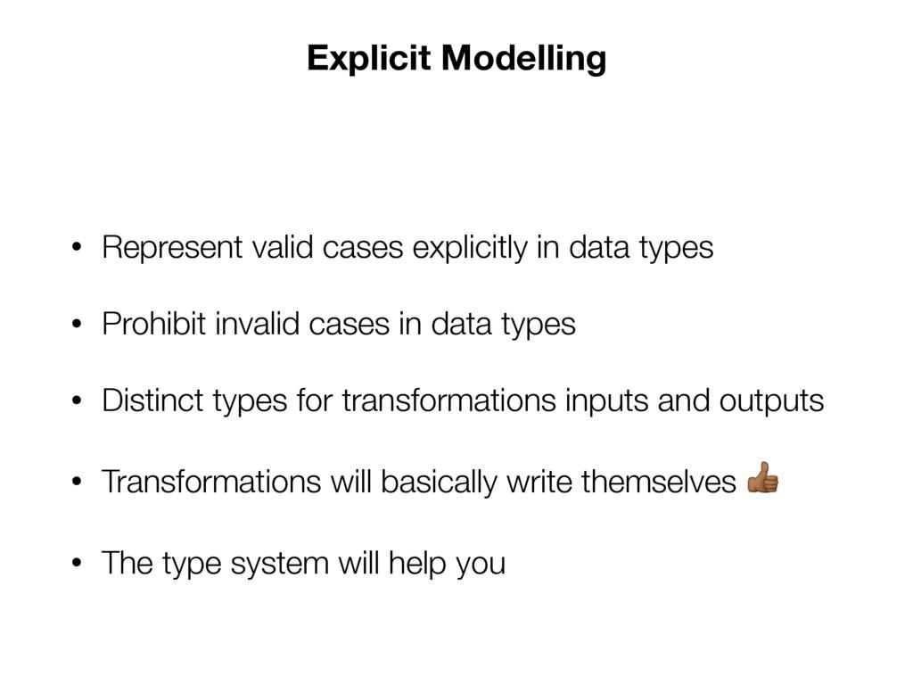 Explicit Modelling • Represent valid cases expl...