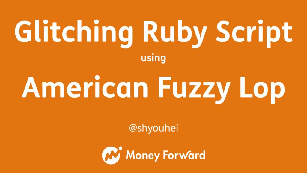 Glitching Ruby Script using American Fuzzy Lop ...