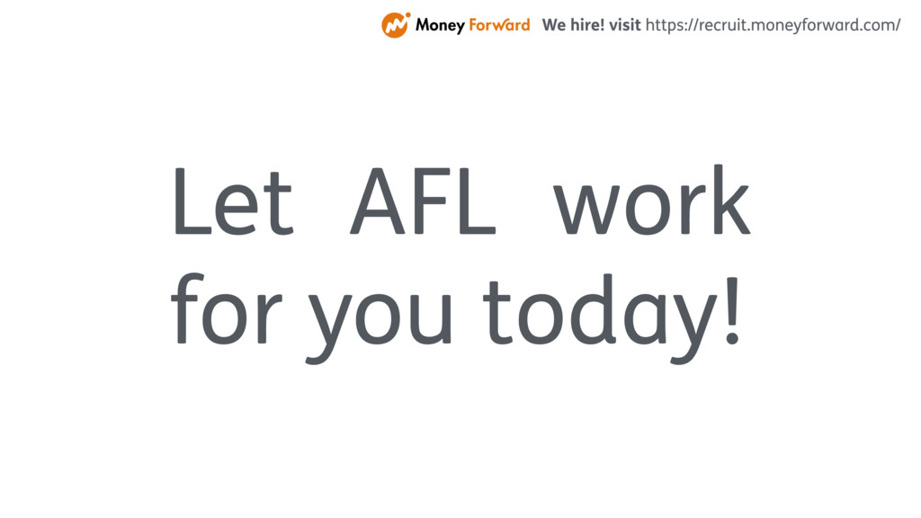 Let AFL work for you today!