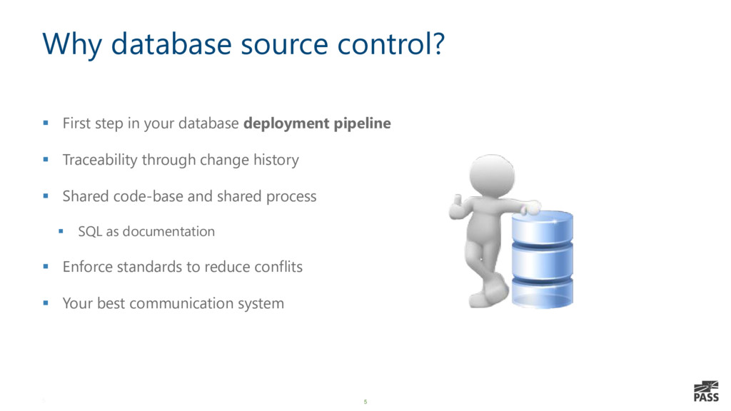 5 Why database source control? ▪ First step in ...