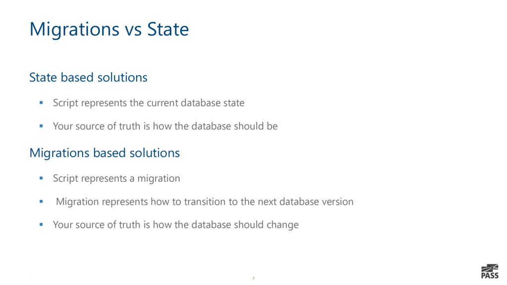 7 Migrations vs State State based solutions ▪ S...