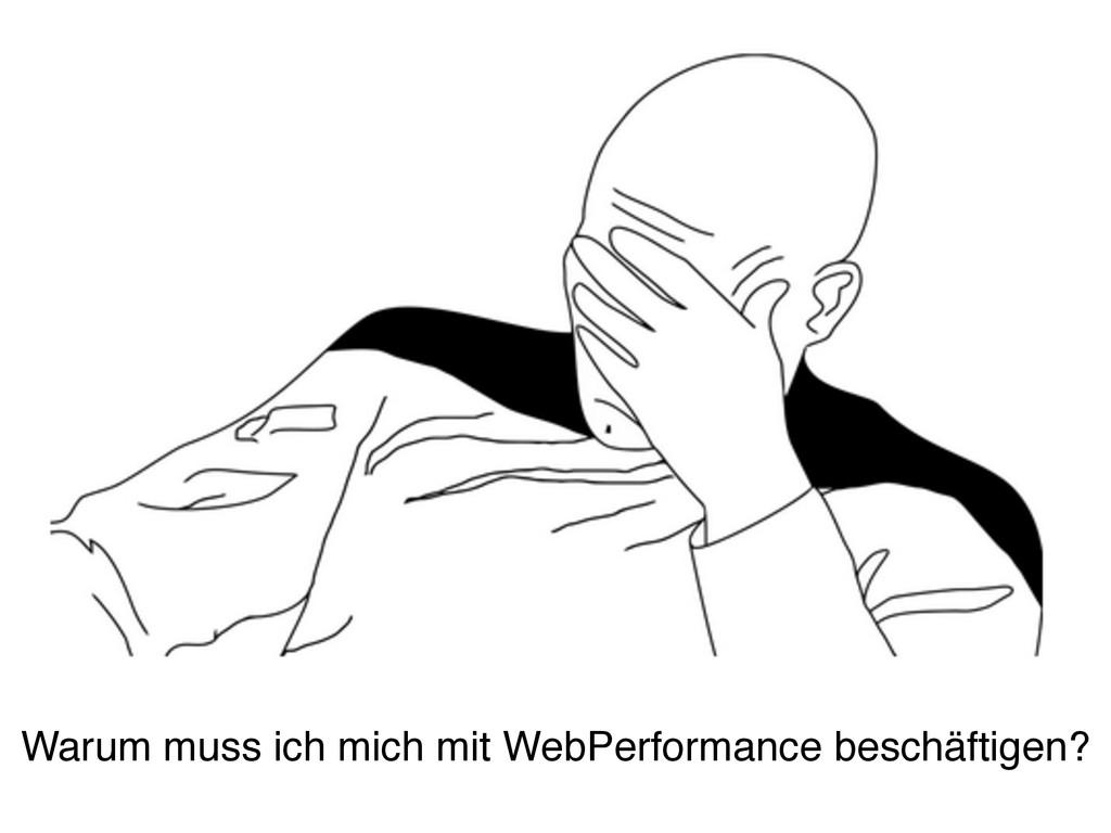 Warum muss ich mich mit WebPerformance beschäft...