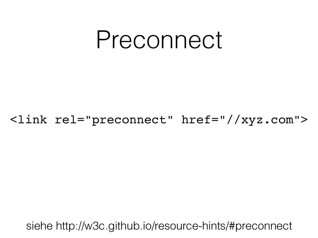 """<link rel=""""preconnect"""" href=""""//xyz.com""""> Precon..."""