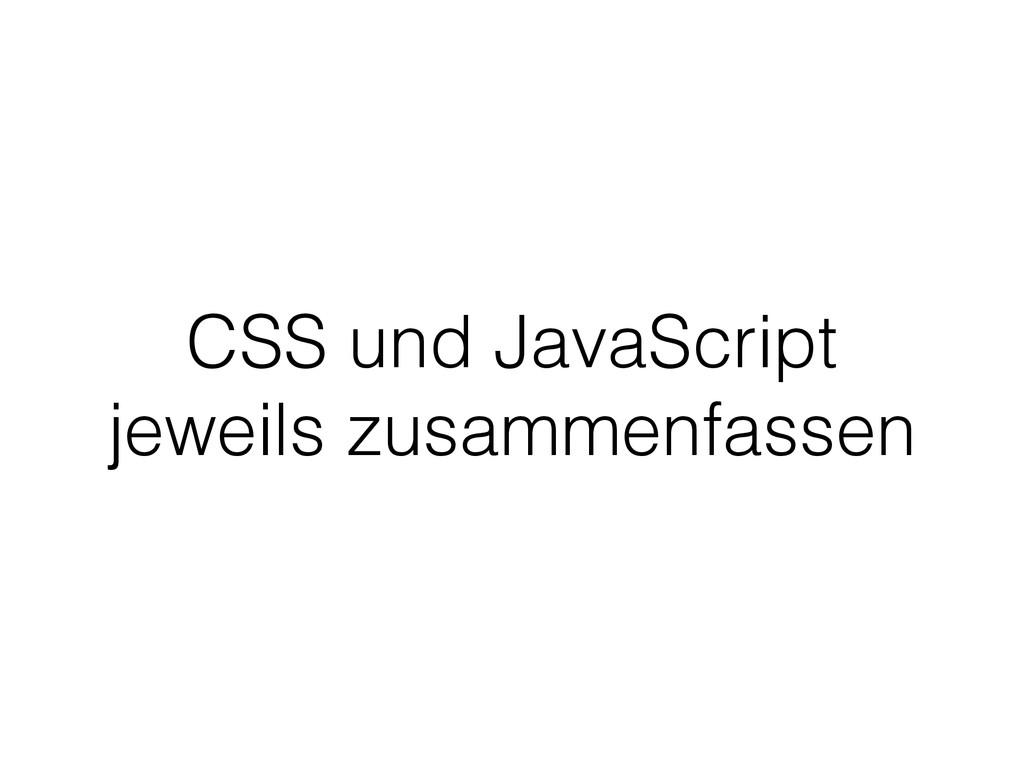 CSS und JavaScript jeweils zusammenfassen
