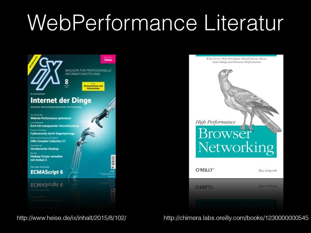 WebPerformance Literatur http://www.heise.de/ix...