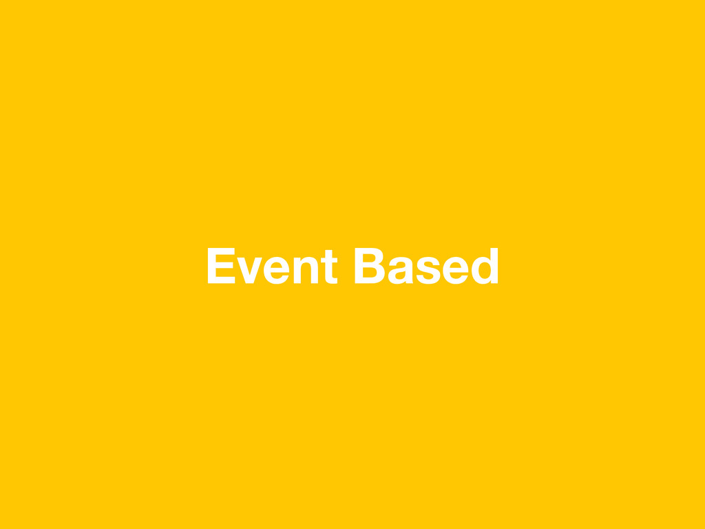Event Based