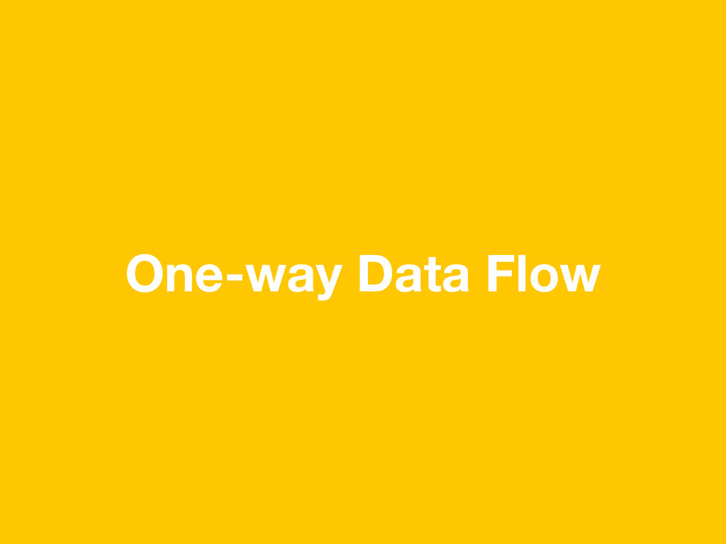 One-way Data Flow