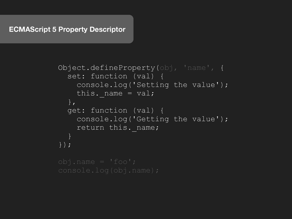 ECMAScript 5 Property Descriptor Object.defineP...