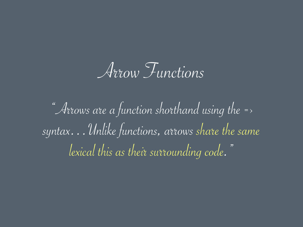 """Arrows are a function shorthand using the => s..."