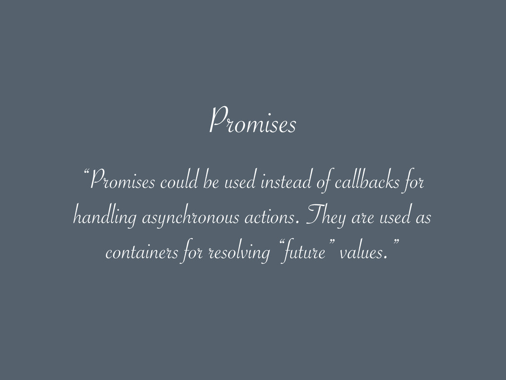 "Promises ""Promises could be used instead of cal..."