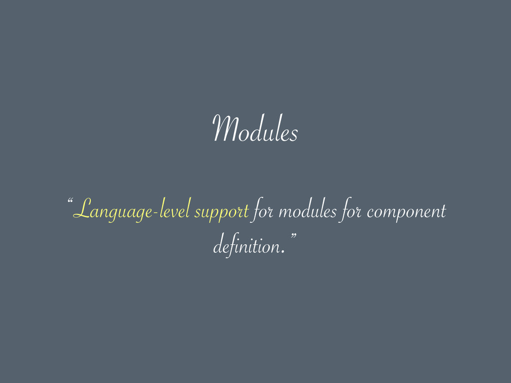 "Modules ""Language-level support for modules for..."
