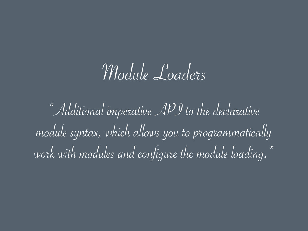 "Module Loaders ""Additional imperative API to th..."
