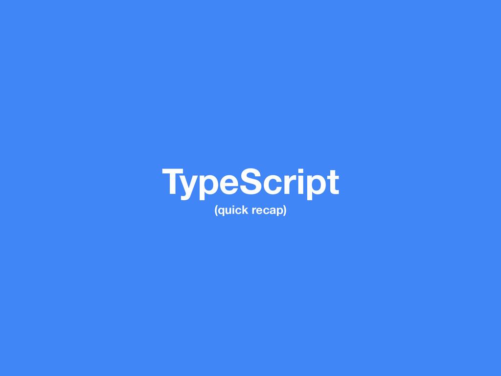 TypeScript (quick recap)
