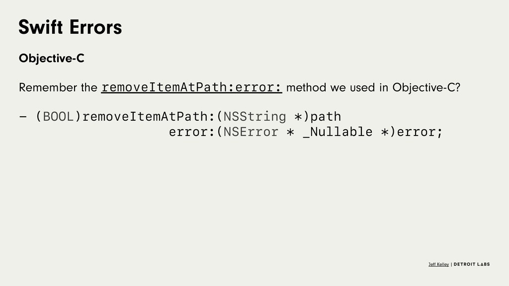 Swift Errors Objective-C Remember the removeIte...