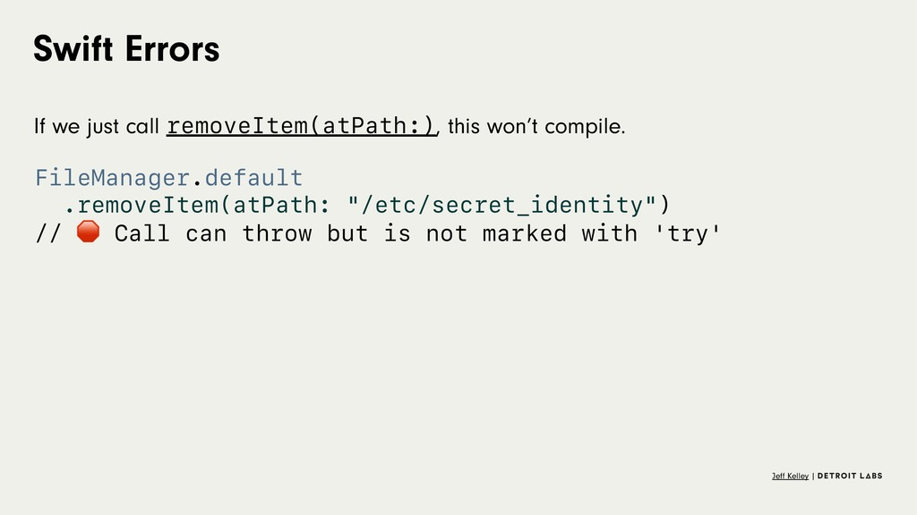 Swift Errors If we just call removeItem(atPath:...