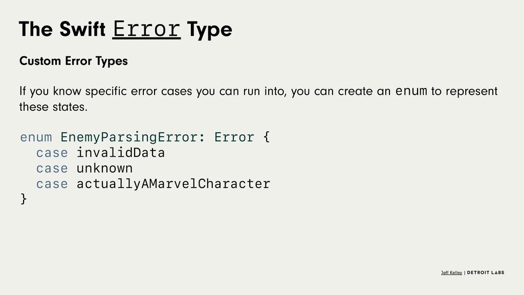 The Swift Error Type Custom Error Types If you ...