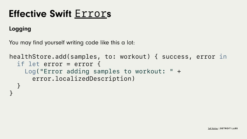 Effective Swift Errors Logging You may find yours...