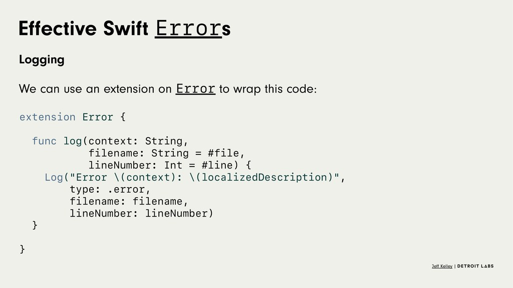 Effective Swift Errors Logging We can use an ext...