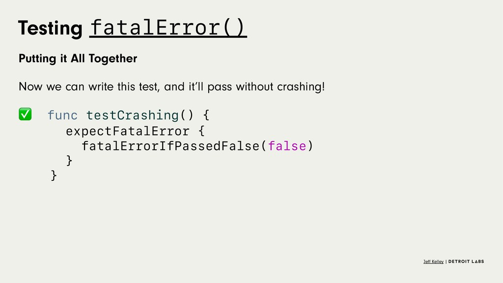 Testing fatalError() Putting it All Together No...