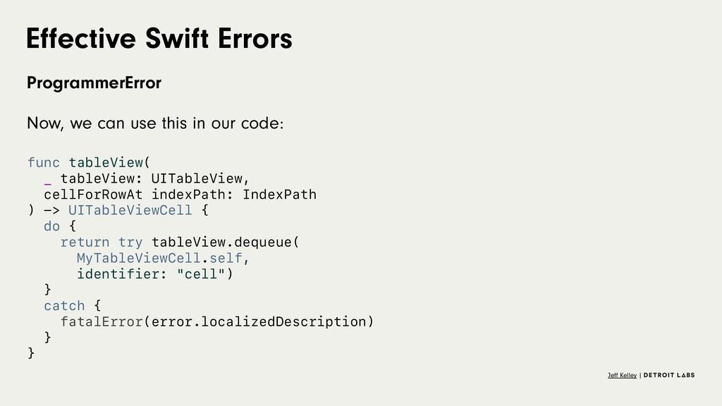 Effective Swift Errors ProgrammerError Now, we c...