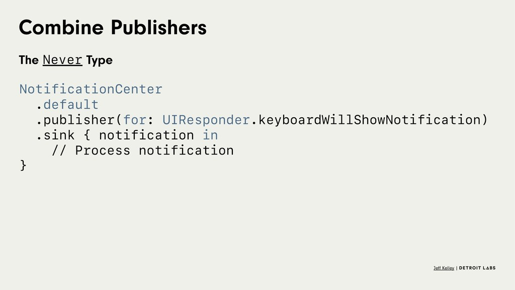 Combine Publishers The Never Type NotificationC...