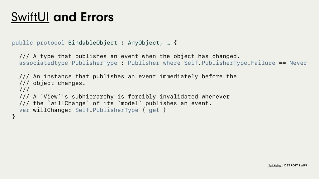 SwiftUI and Errors public protocol BindableObje...