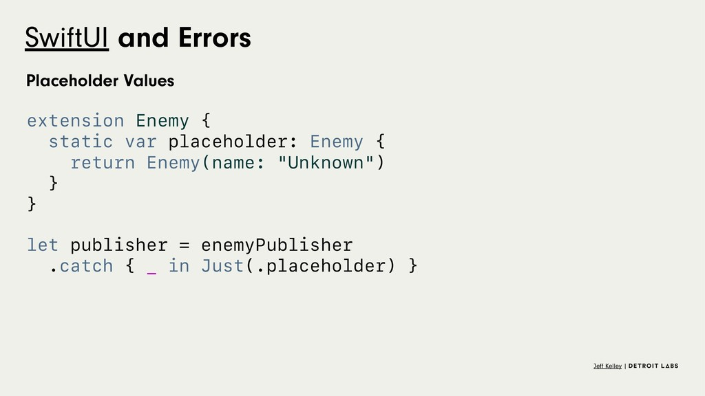 SwiftUI and Errors Placeholder Values extension...