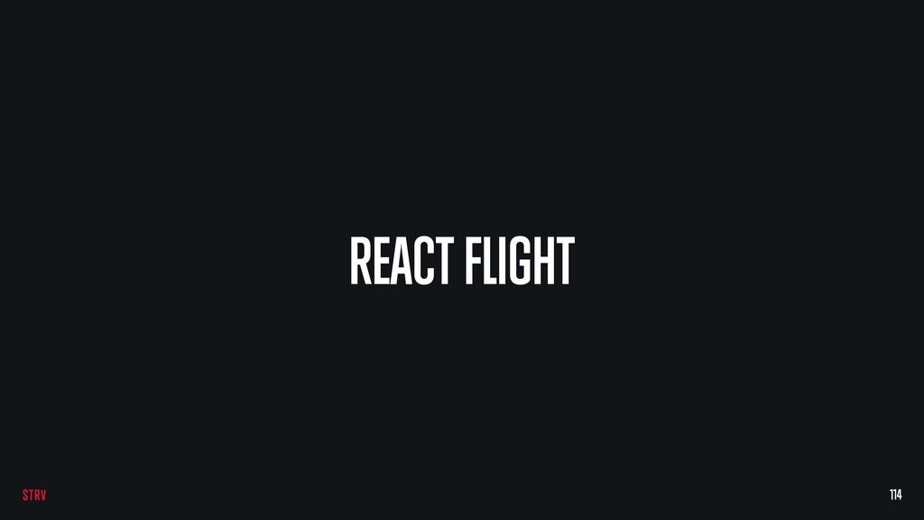 REACT FLIGHT 114