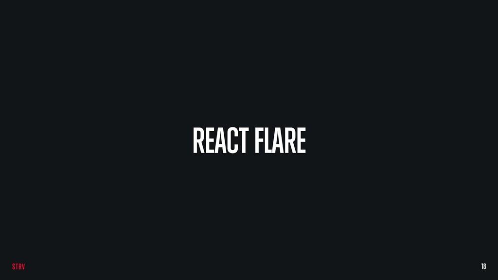 REACT FLARE 18