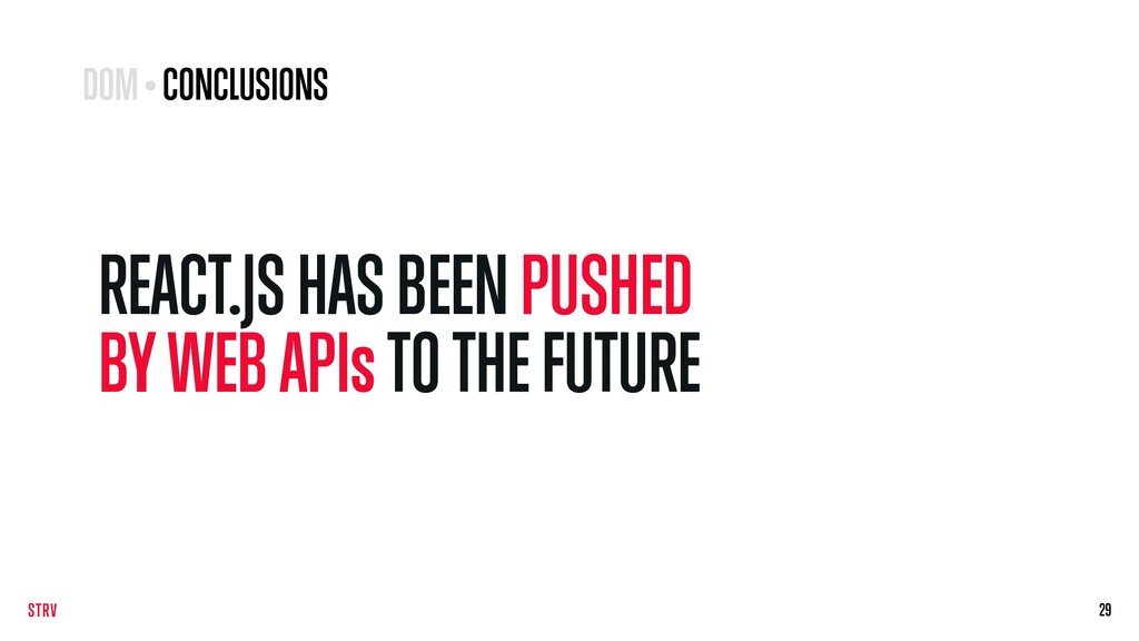 REACT.JS HAS BEEN PUSHED BY WEB APIs TO THE FUT...