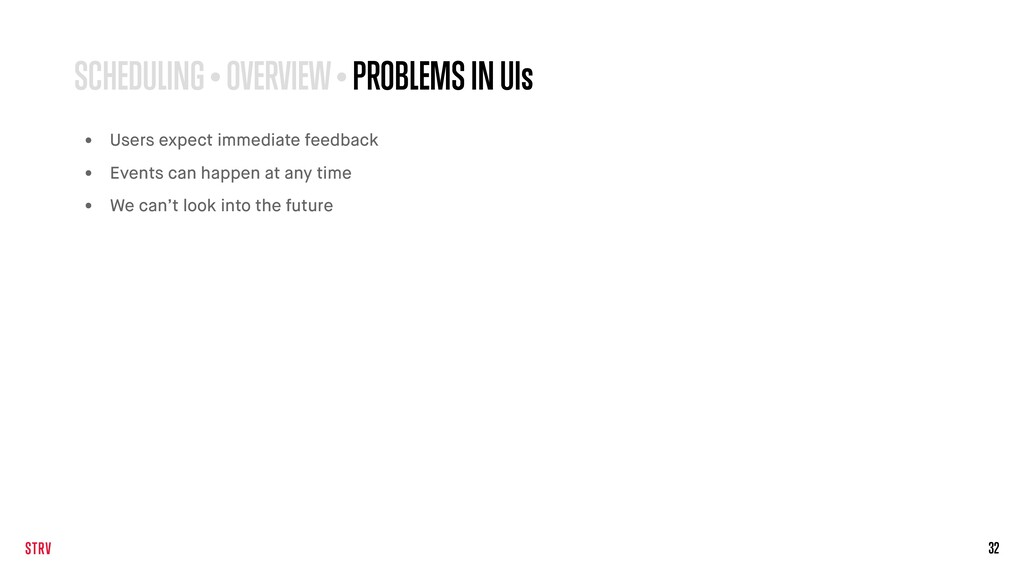 32 SCHEDULING • OVERVIEW • PROBLEMS IN UIs • Us...