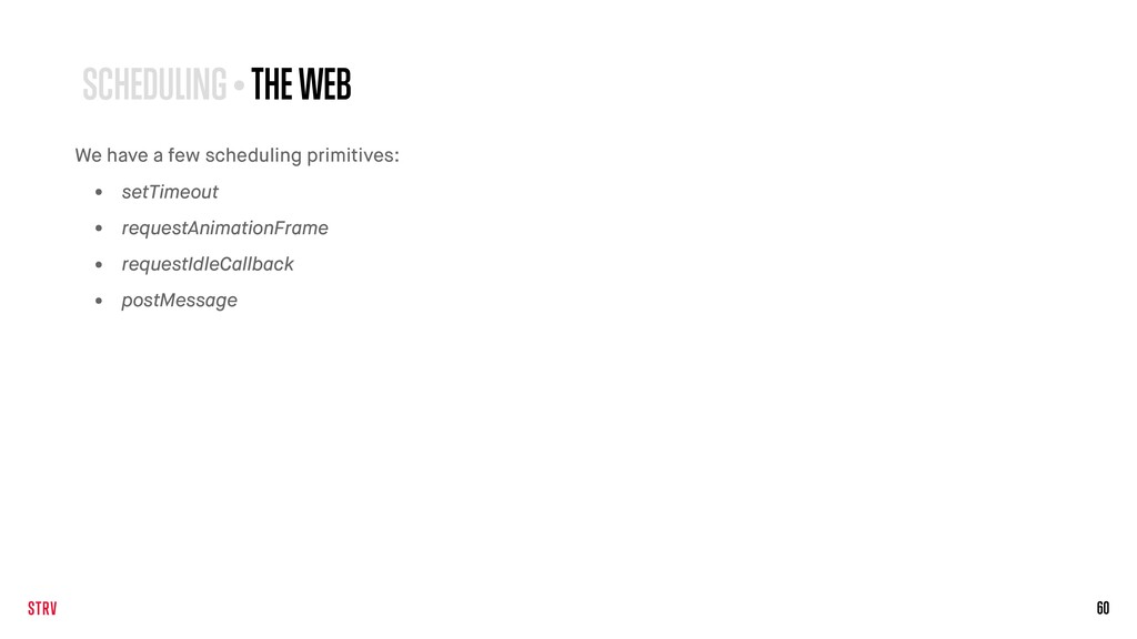 60 SCHEDULING • THE WEB We have a few schedulin...