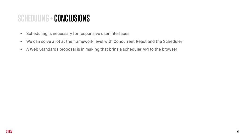 71 SCHEDULING • CONCLUSIONS • Scheduling is nec...
