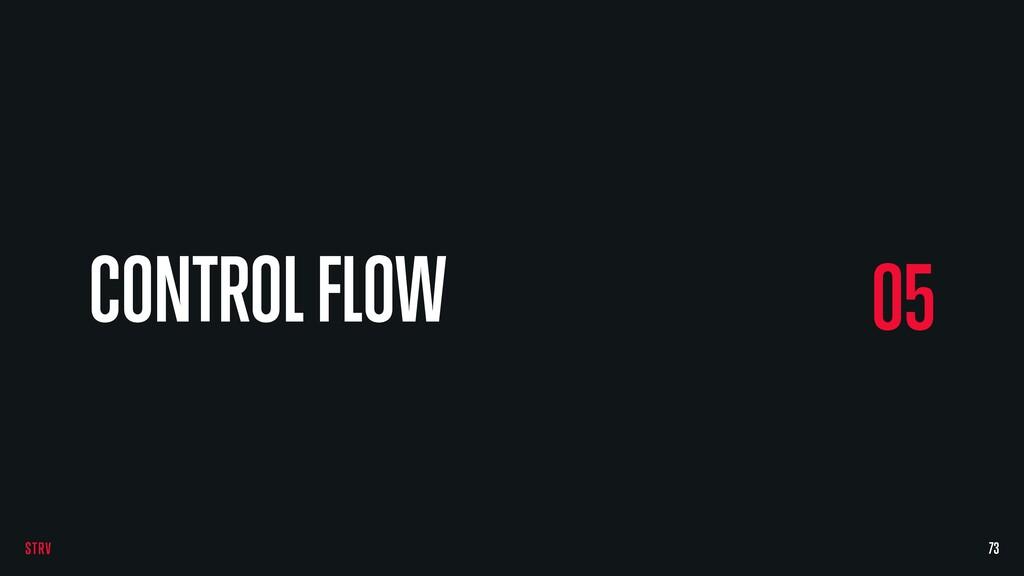 73 05 CONTROL FLOW