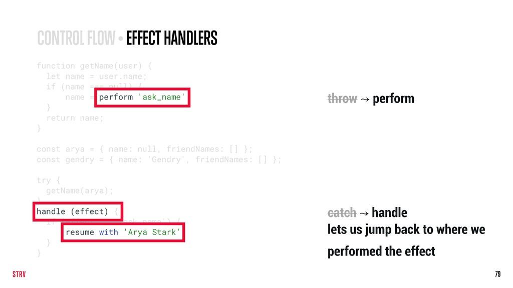 79 CONTROL FLOW • EFFECT HANDLERS function getN...