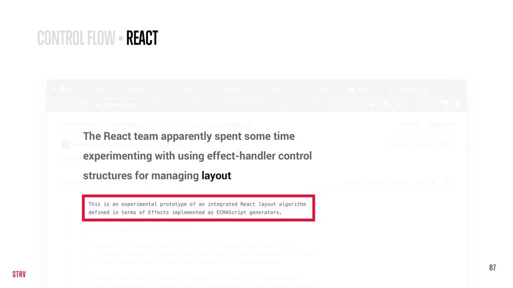 87 CONTROL FLOW • REACT The React team apparent...