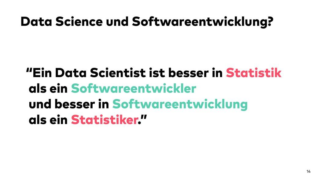 """Data Science und Softwareentwicklung? 14 """"Ein D..."""
