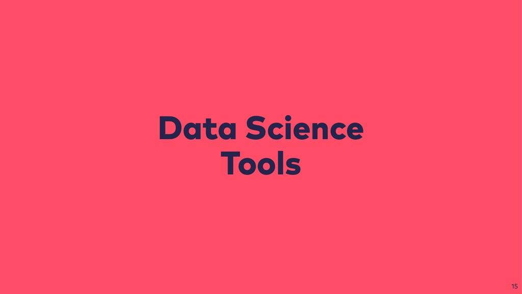 Data Science Tools 15