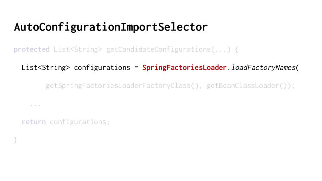AutoConfigurationImportSelector protected List<...