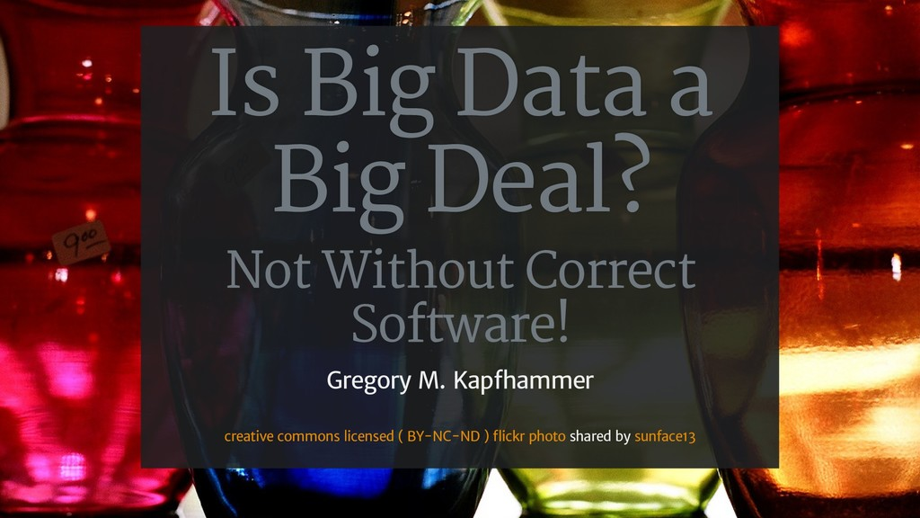 Is Big Data a Big Deal? Not Without Correct Sof...