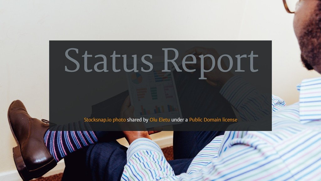 Status Report shared by under a Stocksnap.io ph...